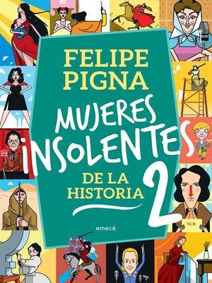 cover image of Mujeres insolentes de la historia 2