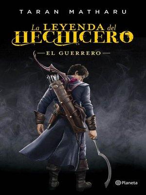 cover image of La leyenda del hechicero. El guerrero