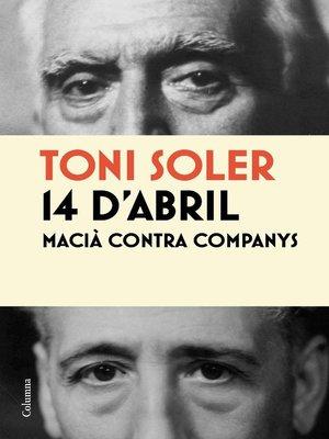cover image of 14 d'abril. Macià contra Companys