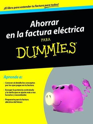 cover image of Ahorrar en la factura eléctrica para Dummnies