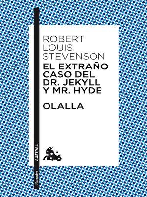 cover image of El extraño caso del Dr. Jekyll y Mr. Hyde / Olalla
