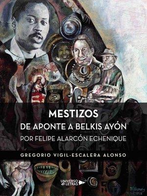 cover image of Mestizos de Aponte a Belkis Ayón