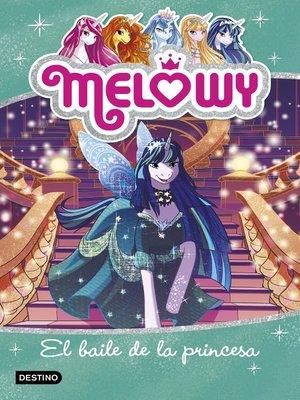 cover image of Melowy. El baile de la princesa