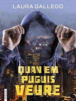 cover image of Quan em puguis veure