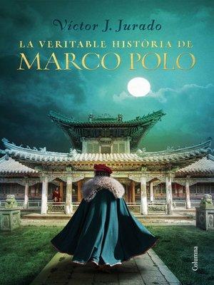 cover image of La veritable història de Marco Polo