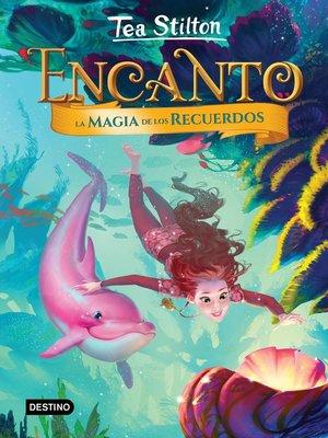 cover image of Encanto. La magia de los recuerdos