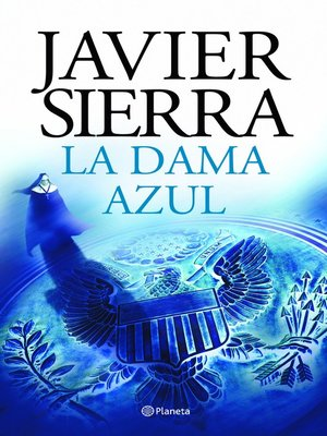 Javier sierra overdrive rakuten overdrive ebooks audiobooks la dama azul fandeluxe Epub