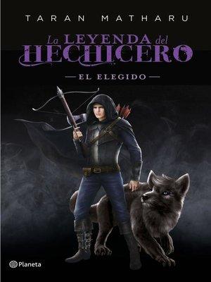 cover image of El elegido (Serie La leyenda del hechicero. Precuela)