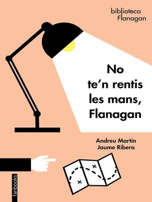 cover image of No te'n rentis les mans, Flanagan