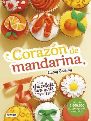 cover image of The Chocolate Box Girls. Corazón de mandarina