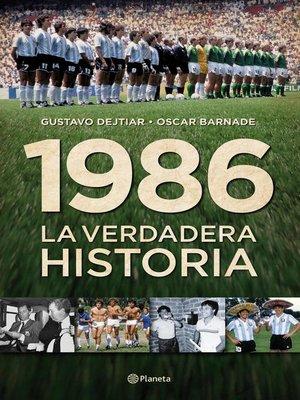 cover image of 1986. La verdadera historia