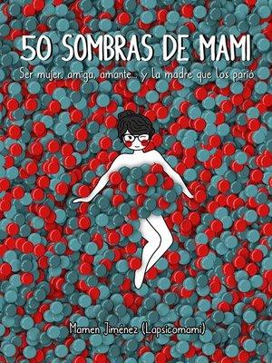 cover image of 50 sombras de mami