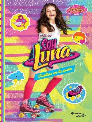 cover image of Soy Luna 3. Vueltas en la pista