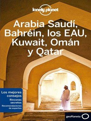 cover image of Arabia Saudí, Bahréin, los EAU, Kuwait, Omán y Qatar 2