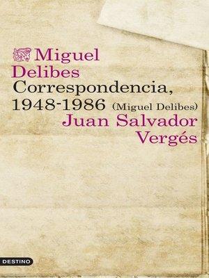 cover image of Correspondencia, 1948-1986 (Miguel Delibes)