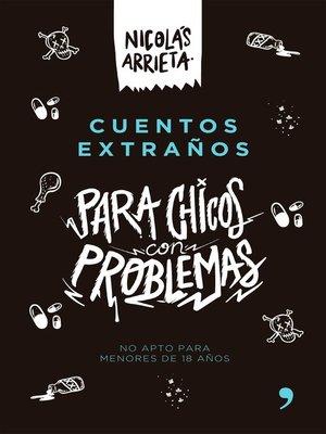 cover image of Cuentos extraños  para chicos con problemas