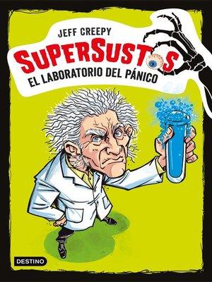 cover image of Supersustos. El laboratorio del pánico