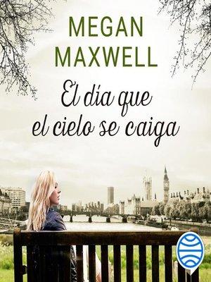 cover image of El día que el cielo se caiga