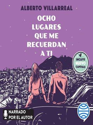 cover image of Ocho lugares que me recuerdan a ti