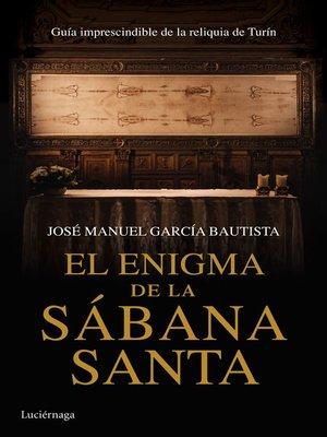 cover image of El enigma de la Sábana Santa