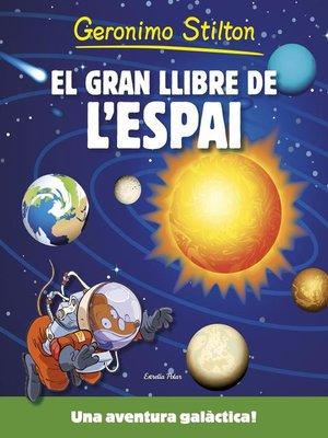 cover image of El gran llibre de l'espai de Geronimo Stilton