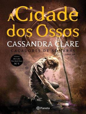 cover image of A Cidade dos Ossos--10 Anos