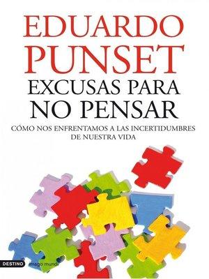 cover image of Excusas para no pensar