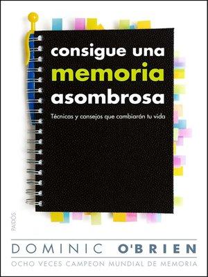 cover image of Consigue una memoria asombrosa