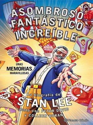 cover image of Stan Lee. Asombroso, Fantástico, Increíble