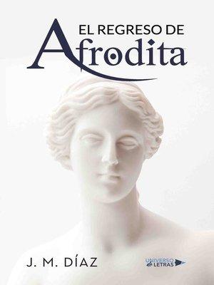 cover image of El regreso del afrodita