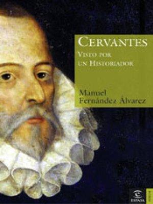 cover image of Cervantes visto por un historiador