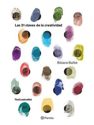 cover image of Las 21 claves de la creatividad (Edición mexicana)