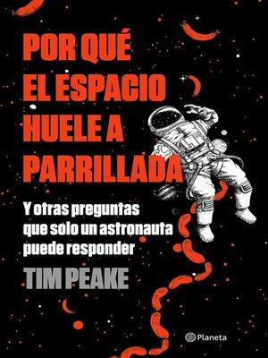 cover image of Por qué el espacio huele a parrillada (Edición mexicana)