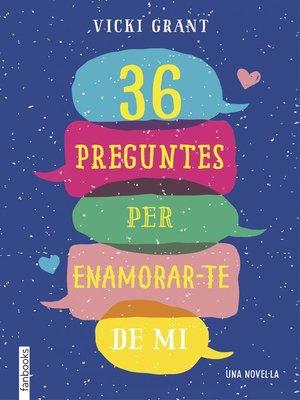 cover image of 36 preguntes per enamorar-te de mi