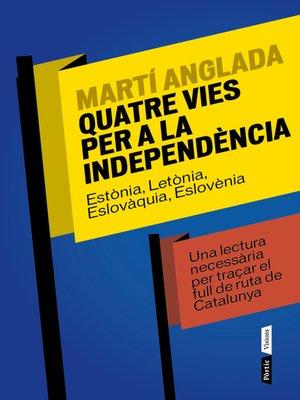 cover image of Quatre vies per a la independència