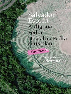 cover image of Antígona. Fedra. Una altra Fedra, si us plau