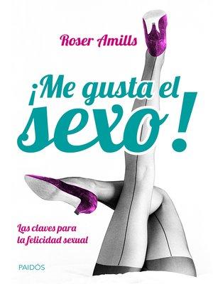 cover image of ¡Me gusta el sexo!
