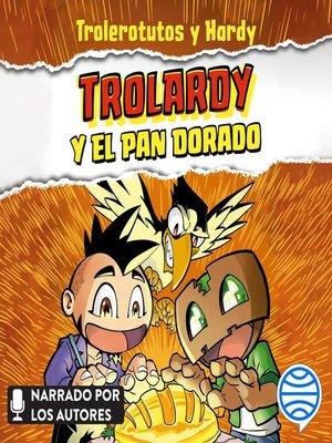 cover image of Trolardy y el pan dorado
