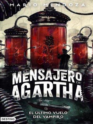 cover image of El mensajero de Agartha 9--El último vuelo del vampiro