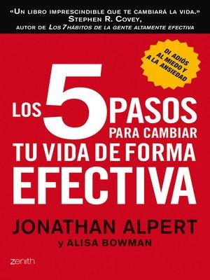 cover image of Los 5 pasos para cambiar tu vida de forma efectiva