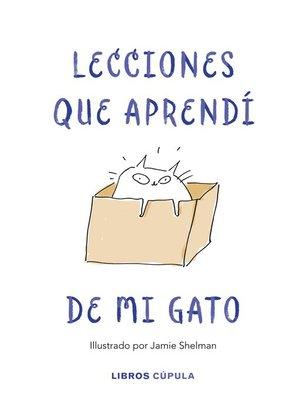 cover image of Lecciones de vida que aprendí de mi gato