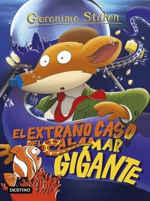 cover image of El extraño caso del calamar gigante