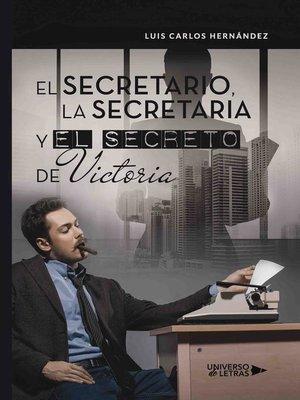 cover image of El secretario, la secretaria y el secreto de Victoria