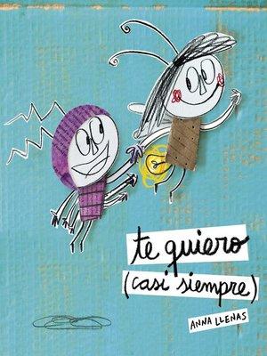 cover image of Te quiero (casi siempre)