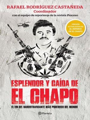 cover image of Esplendor y caída de El Chapo