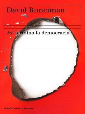 cover image of Así termina la democracia