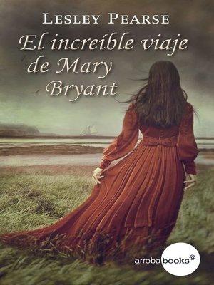 cover image of El increíble viaje de Mary Bryant