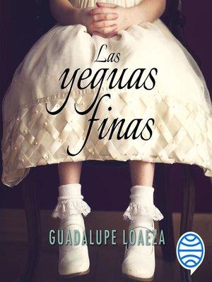 cover image of Las yeguas finas