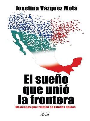cover image of El sueño que unió la frontera