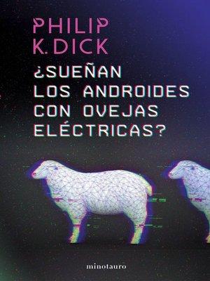 cover image of ¿Sueñan los androides con ovejas eléctricas?